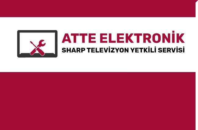 Atte Elektronik Sharp Televizyon Yetkili Servisi